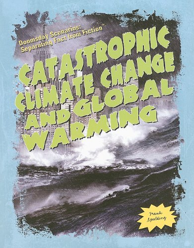9781435885264: Catastrophic Climate Change and Global Warming (Doomsday Scenarios: Separating Fact from Fiction)