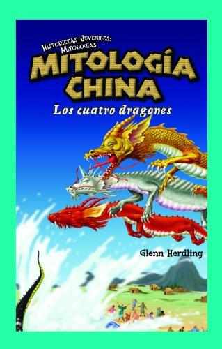 9781435885660: Mitologia China / Chinese Mythology: Los Cuatro Dragones / the Four Dragons (Historietas Juveniles: Mitologias/ Jr. Graphic Mythologies) (Spanish Edition)