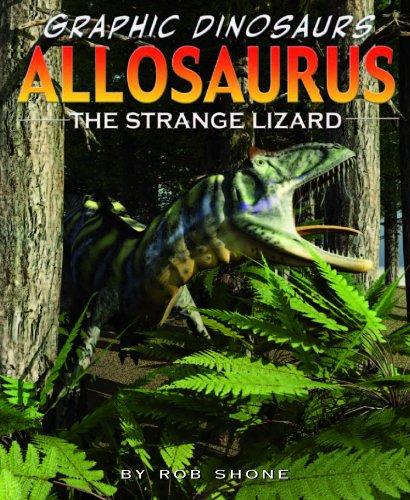 9781435885882: Allosaurus: The Strange Lizard (Graphic Dinosaurs (Library))