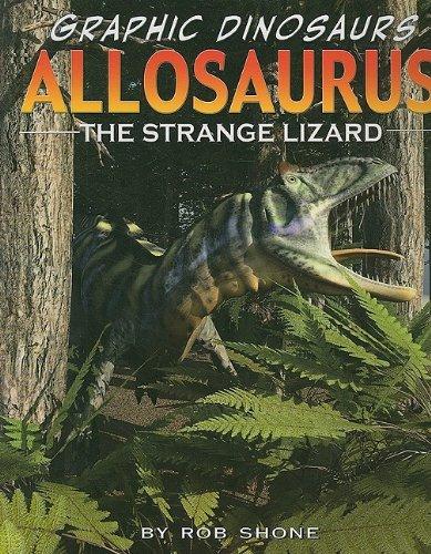 9781435885929: Allosaurus: The Strange Lizard (Graphic Dinosaurs (Paper))