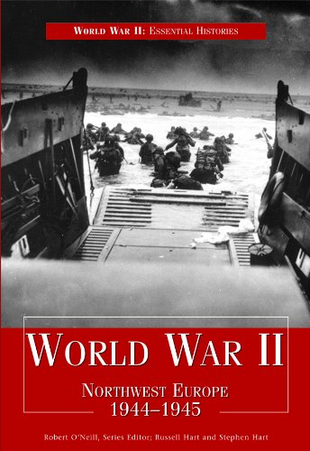 World War II: Northwest Europe 1944-1945 (World War II: Essential Histories): Hart, Russell, Hart, ...