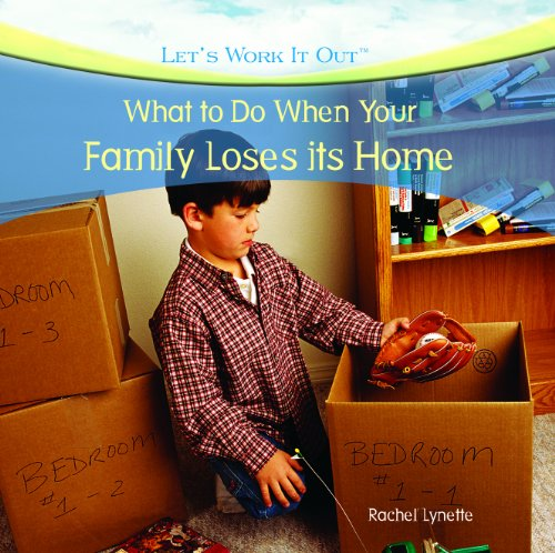 What to Do When Your Family Loses Its Home (Let's Work It Out): Rachel Lynette