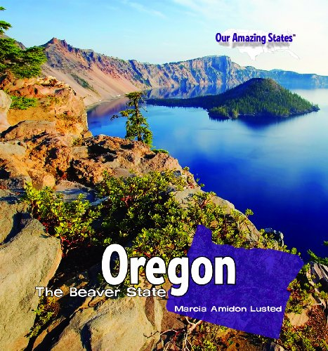 Oregon: The Beaver State (Our Amazing States): Marcia Amidon Lusted
