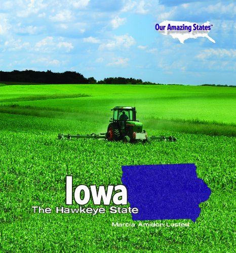 Iowa: The Hawkeye State (Our Amazing States): Lusted, Marcia Amidon