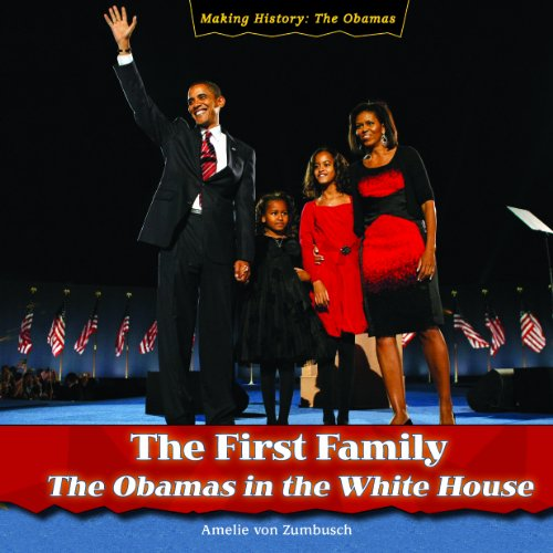 The First Family: The Obamas in the: Amelie Von Zumbusch