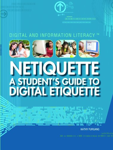 Netiquette: A Student's Guide to Digital Etiquette (Library Binding): Kathy Furgang