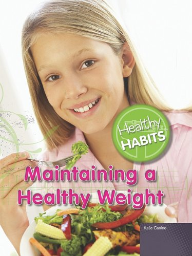 Maintaining a Healthy Weight (Library Binding): Kate Canino