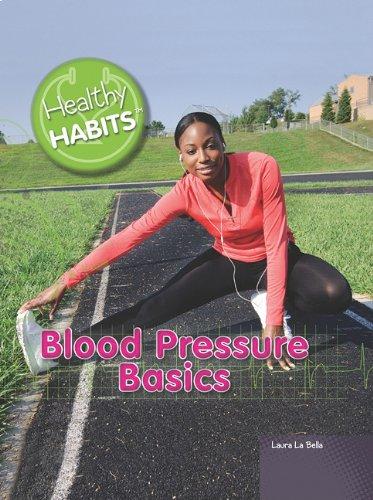 Blood Pressure Basics (Healthy Habits): Laura La Bella
