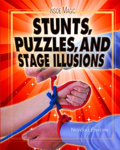 9781435894549: Stunts, Puzzles, and Stage Illusions (Inside Magic)