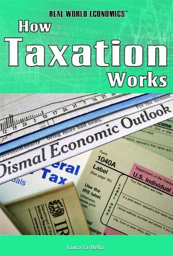 How Taxation Works (Real World Economics): La Bella, Laura