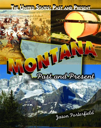 Montana: Past and Present (The United States: Past and Present): Jason Porterfield