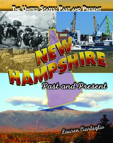 New Hampshire: Past and Present (The United States: Past and Present): Ciarleglio, Lauren