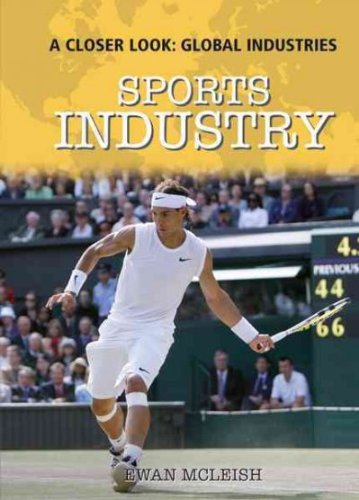 9781435896345: Sports Industry (A Closer Look: Global Industries)