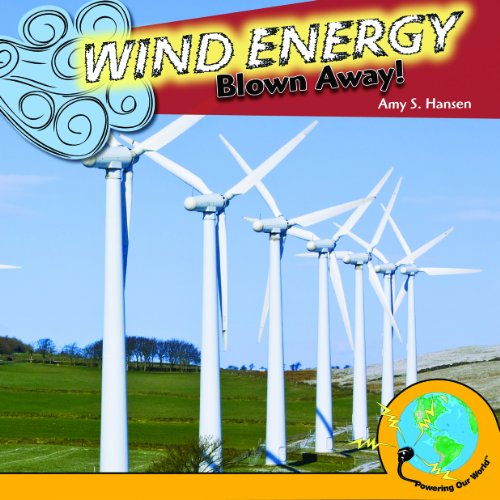 9781435897427: Wind Energy: Blown Away! (Powering Our World)