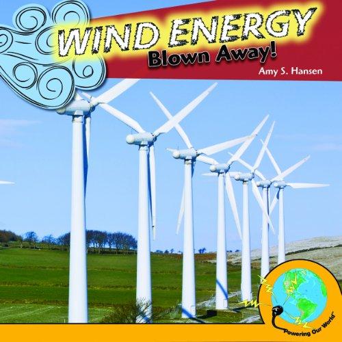 Wind Energy : Blown Away!