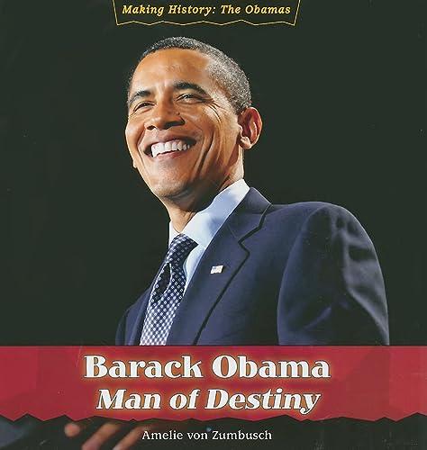 Barack Obama: Man of Destiny (Making History, the Obamas): Von Zumbusch, Amelie
