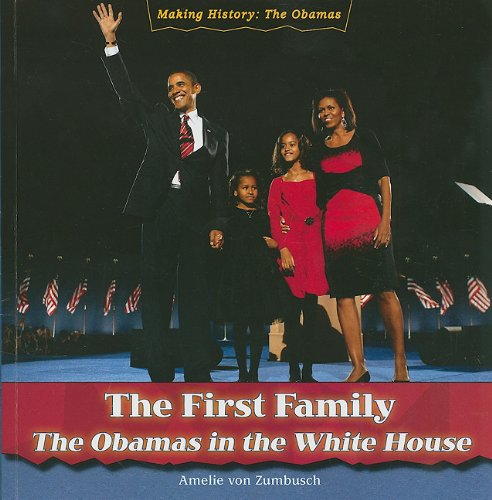 9781435898707: The First Family: The Obamas in the White House (Making History: The Obamas (Paperback))