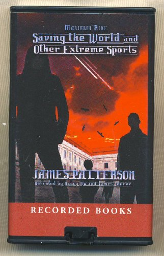9781436115483: Maximum Ride: Saving the World and Other Extreme Sports by James Patterson Unabridged Playaway Audiobook (Maximum Ride Series)