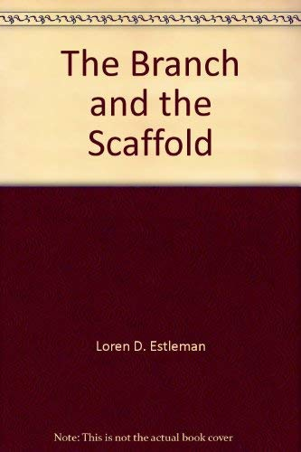 9781436136549: The Branch and the Scaffold