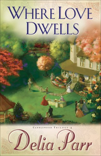 9781436152693: Where Love Dwells [Unabridged on 8 Cds; Library Edition] (Candlewood Trilogy)