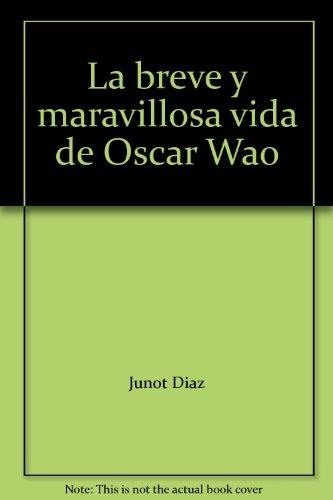 9781436153232: La breve y maravillosa vida de Oscar Wao
