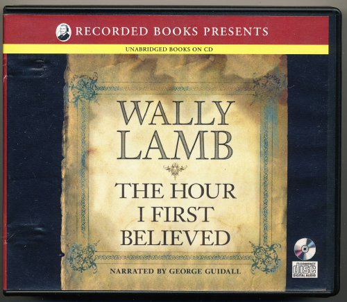 9781436153874: The Hour I First Believed by Wally Lamb Unabridged CD Audiobook