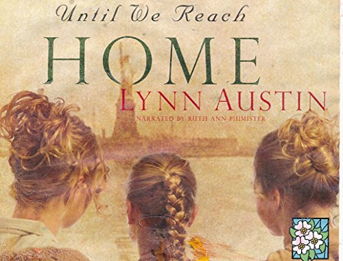 Until We Reach Home (9781436155243) by Austin, Lynn N.