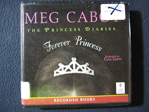 9781436187589: Forever Princess, narrated by Clea Lewis, 9 CDs [Complete & Unabridged Audio Work]