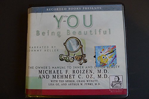 You: Being Beautiful: Michael Roizen,Mehmet C. Oz