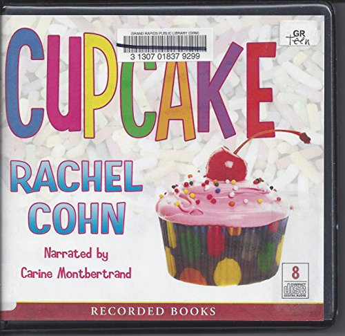 Cup Cake, 8 CDs [Complete & Unabridged Audio Work]: Rachel Cohn
