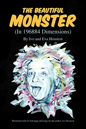The Beautiful Monster: Iva Ivo Houston