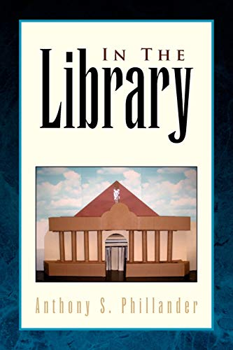 In the Library (Paperback): Anthony S Phillander