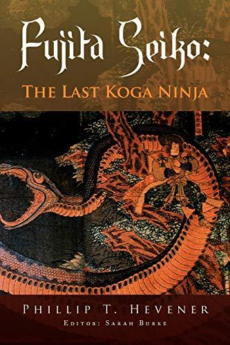 9781436301763: Fujita Seiko:: The Last Koga Ninja