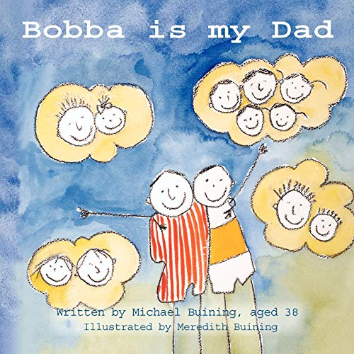 Bobba is My Dad: Michael Buining