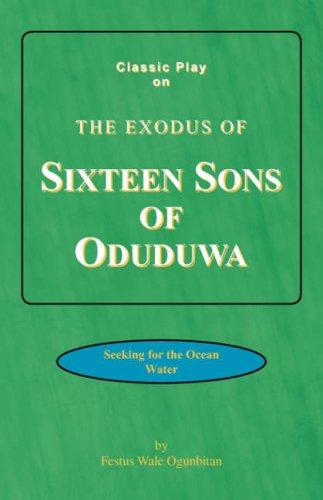 9781436302722: The Exodus of Sixteen Sons of Oduduwa