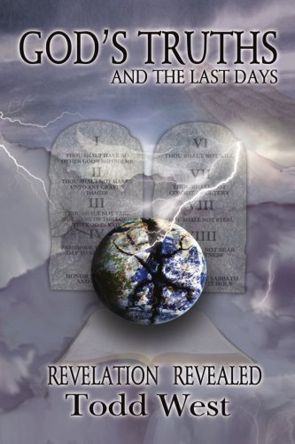 9781436302968: GOD'S TRUTHS AND THE LAST DAYS: REVELATION REVEALED