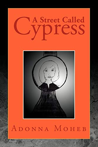 A Street Called Cypress: Adonna Moheb