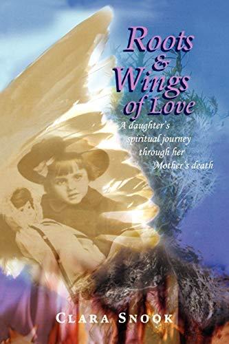 Roots Wings of Love: Clara Snook