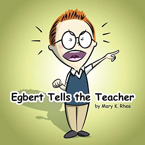 9781436303972: Egbert Tells the Teacher