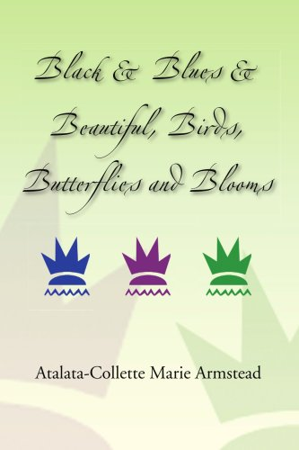 9781436304054: Black & Blues & Beautiful, Birds, Butterflies and Blooms