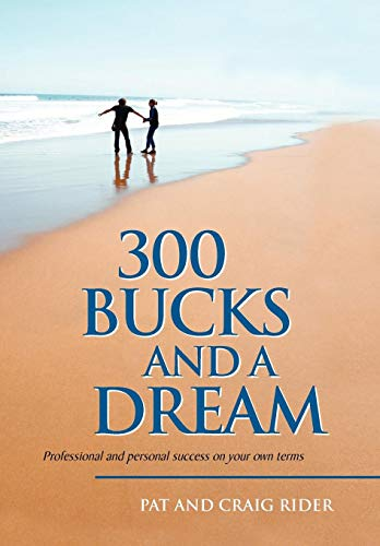 300 Bucks and a Dream: Pat and Craig Rider