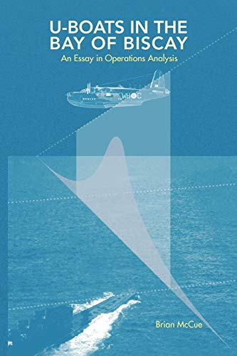 9781436305921: U Boats in the Bay of Biscay: An Essay in Operations Analysis