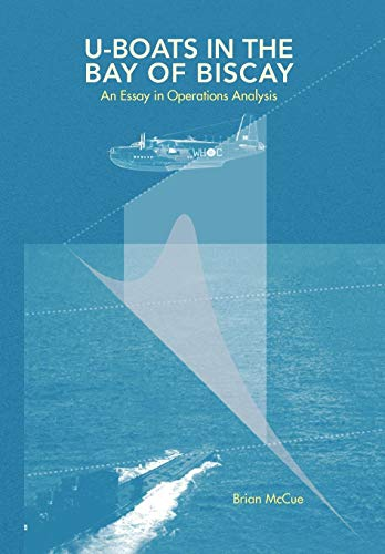 9781436305938: U Boats in the Bay of Biscay: An Essay in Operations Analysis