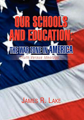 9781436306515: Our Schools and Education: The War Zone in America