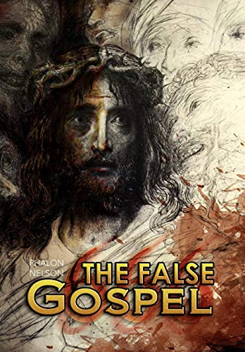 The False Gospel: Phalon Nelson