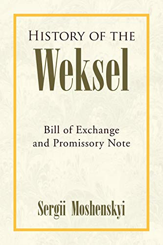9781436306935: History of the Weksel: Bill of Exchange and Promissory Note