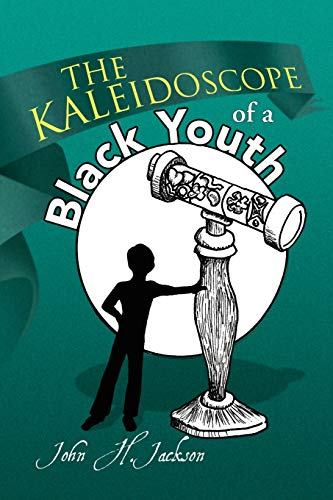9781436306997: The Kaleidoscope of a Black Youth