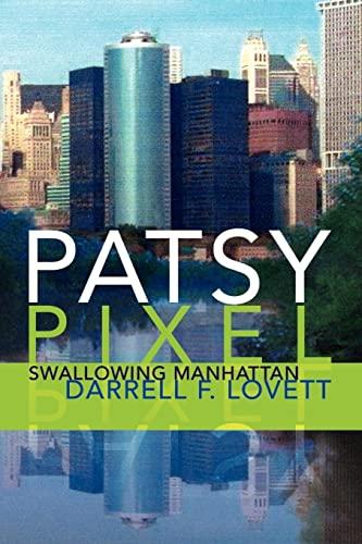 9781436307307: Patsy Pixel: Swallowing Manhattan