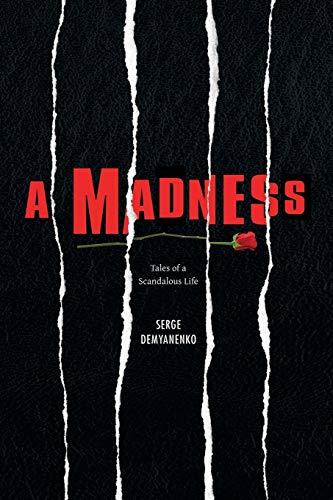 9781436309196: A MADNESS: Tales of a Scandalous Life