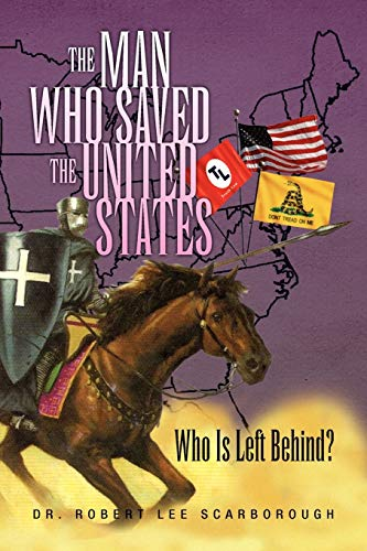 9781436309325: The Man Who Saved the United States Who is Left Behind?